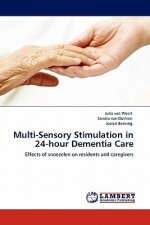 Multi-Sensory Stimulation in 24-hour Dementia Care