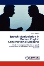 Speech Manipulation in Modern English Conversational Discourse