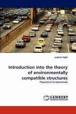 Introduction into the theory of environmentally compatible structures