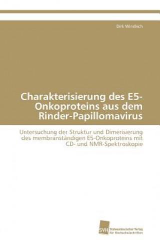 Charakterisierung Des E5-Onkoproteins Aus Dem Rinder-Papillomavirus