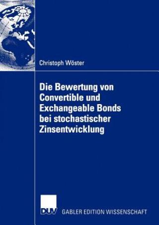 Die Bewertung Von Convertible Und Exchangeable Bonds Bei Stochastischer Zinsentwicklung