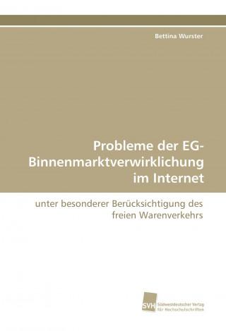 Probleme der EG-Binnenmarktverwirklichung im Internet