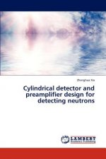 Cylindrical detector and preamplifier design for detecting neutrons