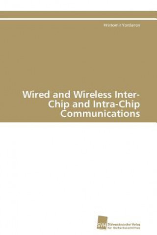 Wired and Wireless Inter-Chip and Intra-Chip Communications