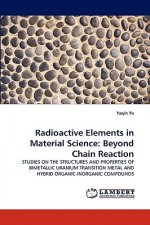 Radioactive Elements in Material Science: Beyond Chain Reaction