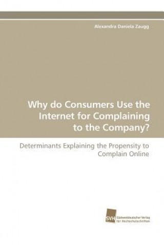 Why Do Consumers Use the Internet for Complaining to the Company?