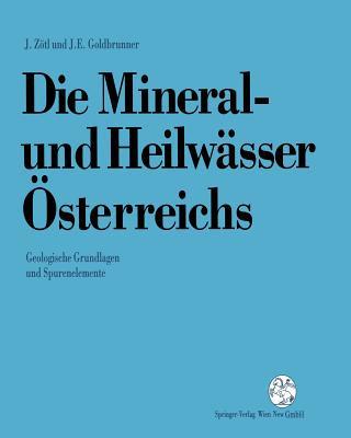 Die Mineral-Und Heilwasser OEsterreichs