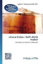 «Coca-Cola»: Soft drink maker