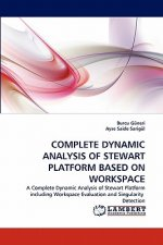 Complete Dynamic Analysis of Stewart Platform Based on Workspace