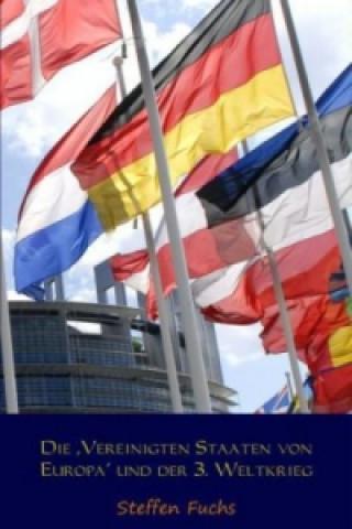 Die Vereinigten Staaten von Europa und der 3. Weltkrieg