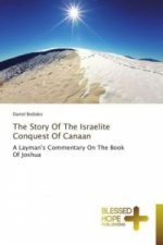 The Story Of The Israelite Conquest Of Canaan