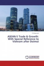 ASEAN-5 Trade & Growth: With Special Reference to Vietnam after Doimoi