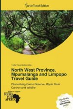 North West Province, Mpumalanga and Limpopo Travel Guide