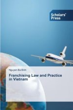 Franchising Law and Practice in Vietnam