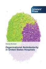 Organizational Ambidexterity in United States Hospitals