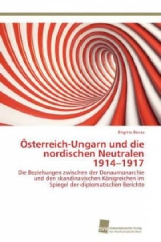 Österreich-Ungarn und die nordischen Neutralen 1914-1917