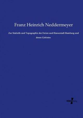 Zur Statistik und Topographie der Freien und Hansestadt Hamburg und deren Gebietes