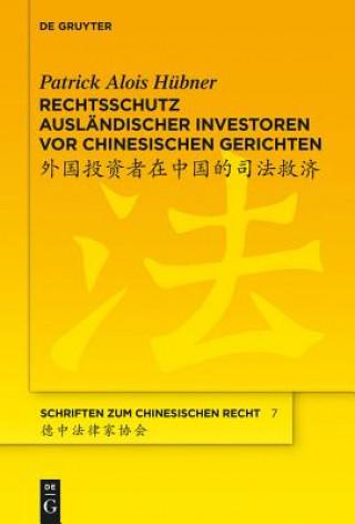 Rechtsschutz Auslandischer Investoren VOR Chinesischen Gerichten