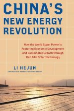 China's New Energy Revolution: How the World Super Power is