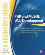 PHP and MySQL Web Development: A Beginner´s Guide