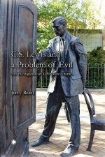 C. S. Lewis and a Problem of Evil