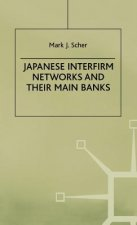 Japanese Interfirm Networks and Their Main Banks