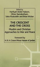 Crescent and the Cross: Muslim and Christian Approaches to War and Peace