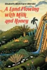 Land Flowing with Milk and Honey