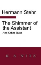 Shimmer of the Assistant and Other Tales