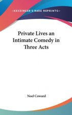 PRIVATE LIVES AN INTIMATE COMEDY IN THRE