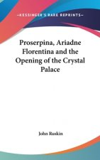 Proserpina, Ariadne Florentina And The Opening Of The Crystal Palace