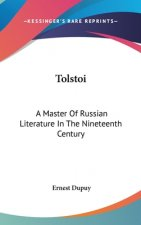 TOLSTOI: A MASTER OF RUSSIAN LITERATURE