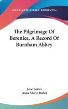 THE PILGRIMAGE OF BERENICE, A RECORD OF