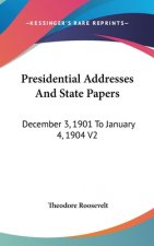 PRESIDENTIAL ADDRESSES AND STATE PAPERS: