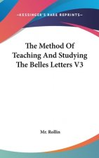 The Method Of Teaching And Studying The Belles Letters V3