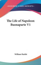 THE LIFE OF NAPOLEON BUONAPARTE V1