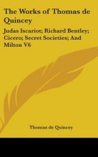 THE WORKS OF THOMAS DE QUINCEY: JUDAS IS
