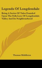 LEGENDS OF LONGDENDALE: BEING A SERIES O