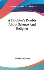 A DOUBTER'S DOUBTS ABOUT SCIENCE AND REL