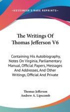 THE WRITINGS OF THOMAS JEFFERSON V6: CON