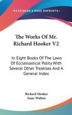 Works Of Mr. Richard Hooker V2