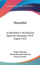 MUSSOLINI: AS REVEALED IN HIS POLITICAL