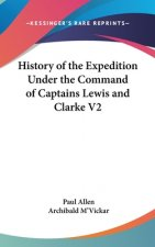 History Of The Expedition Under The Command Of Captains Lewis And Clarke V2