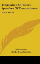 Translation Of Select Speeches Of Demosthenes: With Notes