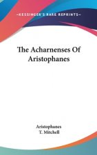 The Acharnenses Of Aristophanes