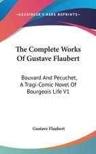 THE COMPLETE WORKS OF GUSTAVE FLAUBERT: