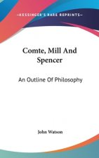 COMTE, MILL AND SPENCER: AN OUTLINE OF P