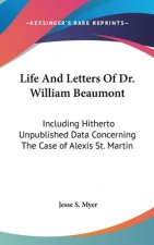 LIFE AND LETTERS OF DR. WILLIAM BEAUMONT