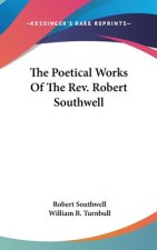 Poetical Works Of The Rev. Robert Southwell