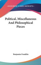 Political, Miscellaneous And Philosophical Pieces
